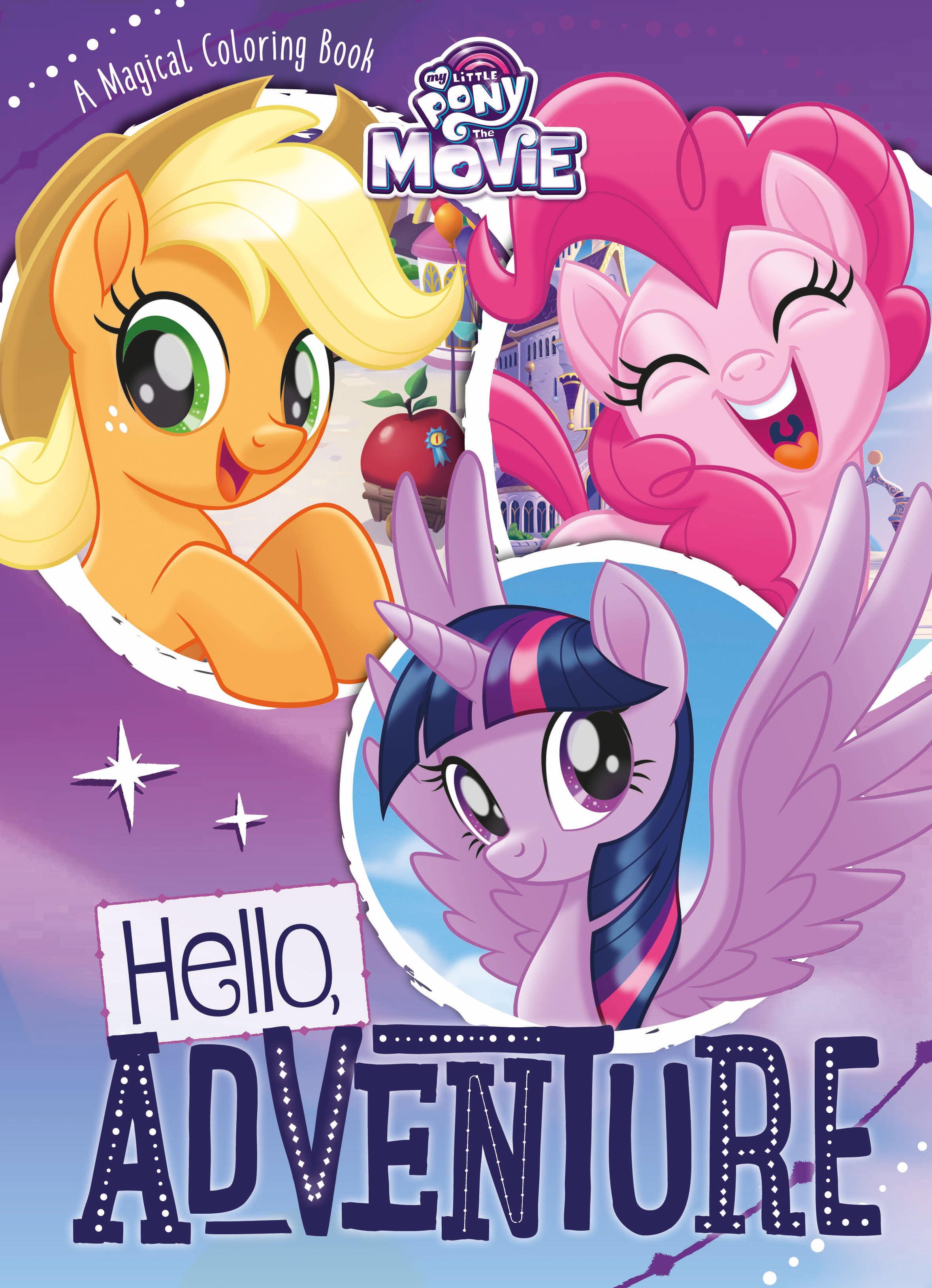 My Little Pony The Movie Hello Adventure A Magical Coloring Book Paperback Walmart Com Walmart Com