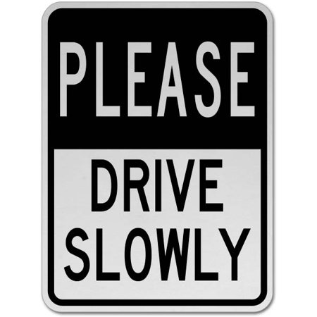 Traffic Signs - Please Drive Slowly Sign 10 x 7 Aluminum Sign Street Weather Approved Sign 0.04 Thickness