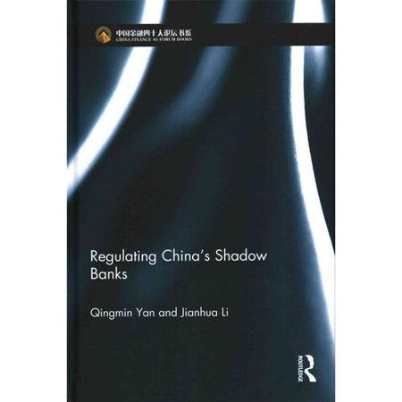Regulating Chinas Shadow Banks