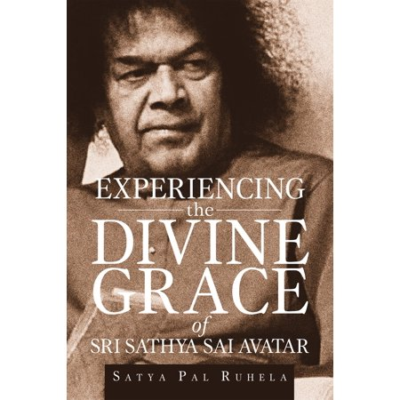 Experiencing the Divine grace of Sri Sathya Sai Avatar - (Sri Sathya Sai Baba Thought For The Day)