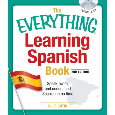 The Everything Learning Spanish Book With Cd   Speak  Write  And Understand Basic Spanish In No Time