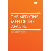 The Medicine-Men of the Apache