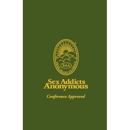Sex Addicts Anonymous : 3rd Edition Conference Approved (Sex Addicts Anonymous Green Book)