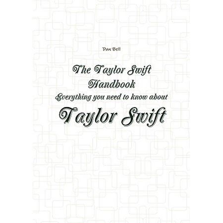 The Taylor Swift Handbook - Everything You Need to Know about Taylor Swift (Taylor Swift Halloween)