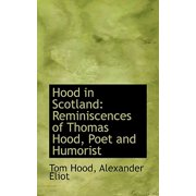 Hood in Scotland : Reminiscences of Thomas Hood, Poet and Humorist