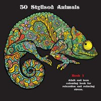 30 Stylised Animals: 30 Stylised Animals: Adult and teen colouring book for relaxation and reducing stress (Paperback)