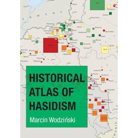 Historical Atlas of Hasidism (A Historical Atlas Of The Jewish People)