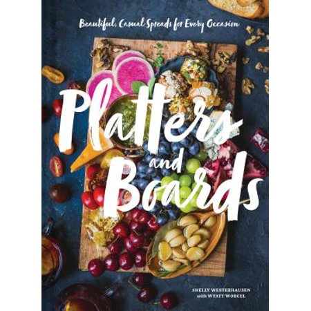 Platters and Boards: Beautiful, Casual Spreads for Every Occasion (Appetizer Cookbooks, Dinner Party Planning Books, Food Presentation Books) - Halloween Appetizer Recipes For Party