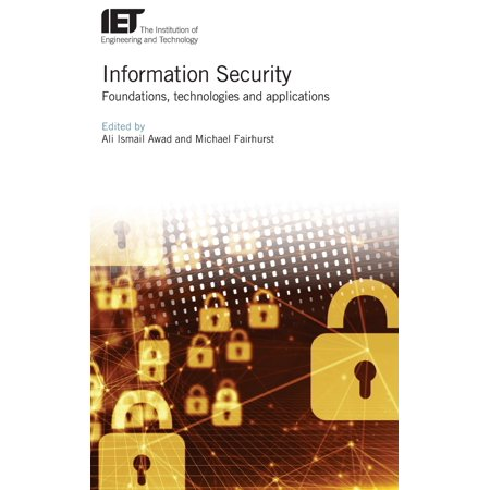 Information Security : Foundations, Technologies and