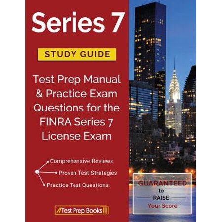 Series 7 Study Guide : Test Prep Manual & Practice Exam Questions for the  Finra Series 7 License Exam