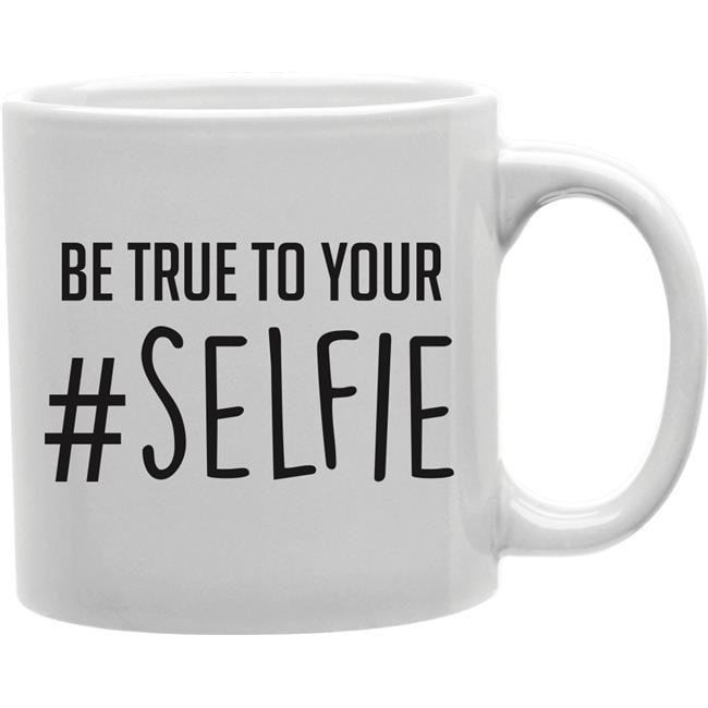 Imaginarium Goods CMG11-IGC-BETRUE Be True to Your No. Selfie Mug - image 1 of 1
