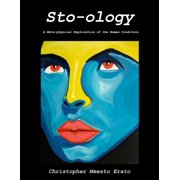 Sto-ology: A Metaphysical Exploration of the Human Condition - eBook
