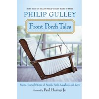 Front Porch Tales: Warm-Hearted Stories of Family, Faith, Laughter, and Love (Paperback)