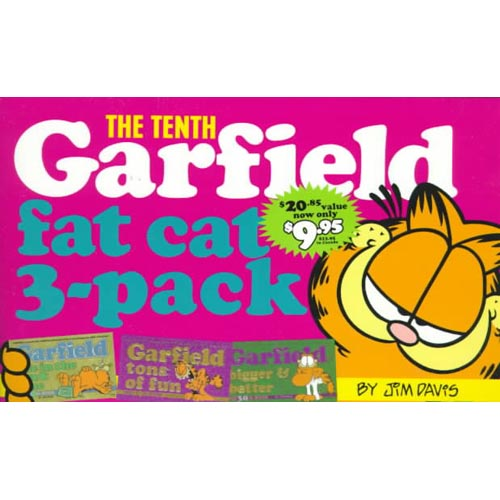 The Tenth Garfield Fat Cat 3-Pack: Garfield Life in the Fat Lane (#28); Garfield Tons of Fun (#29); Garfield  Bigger and Better (#30)