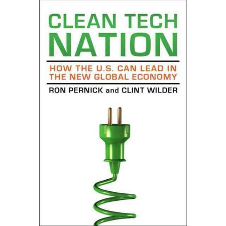 Clean Tech Nation  How The U S  Can Lead In The New Global Economy