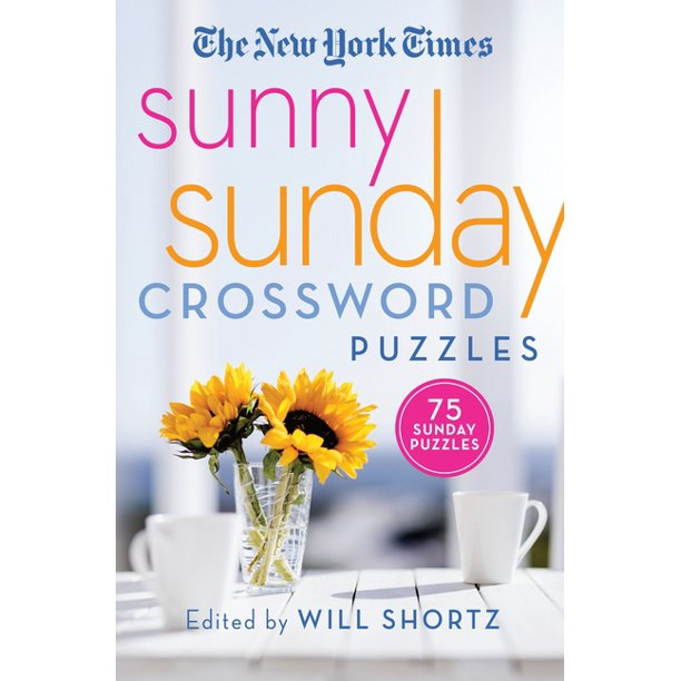 The New York Times Sunny Sunday Crossword Puzzles 75 Sunday Puzzles Walmart Com Walmart Com