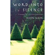 Word Into Silence : A Manual for Christian Meditation (Paperback)