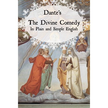 Dante's Divine Comedy In Plain and Simple English (Translated) - eBook (Divine Comedy English)