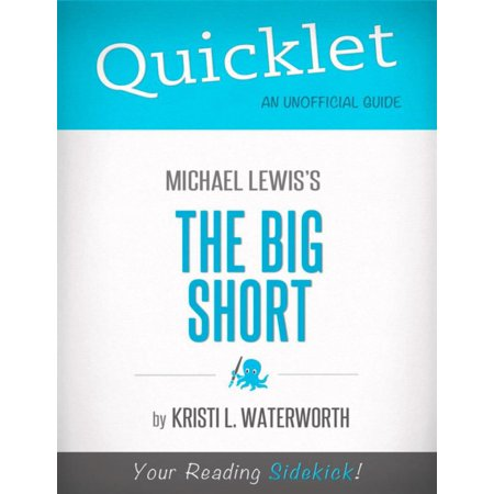 Quicklet on Michael Lewis' The Big Short (CliffNotes-like Book Notes) - (Michael Lewis The Big Short 60 Minutes)