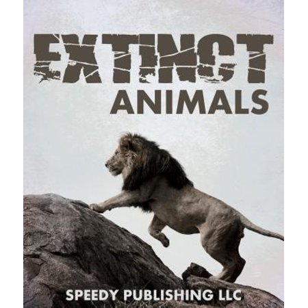 Extinct Animals - eBook (Animal That Has Been Extinct For 100 Years)