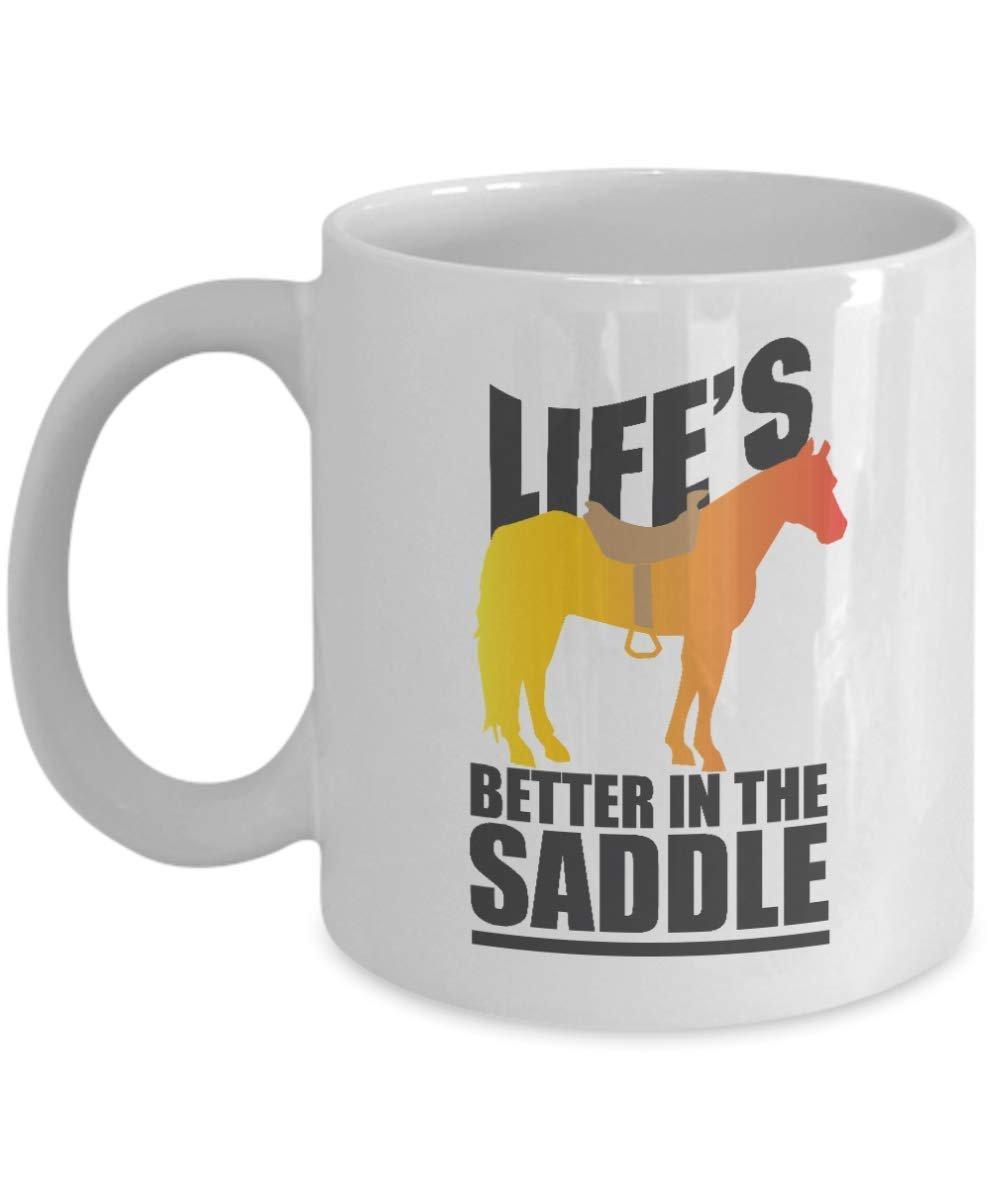 Life S Better In The Saddle Funny Horseback Riding Coffee Tea Gift Mug Cup For A Horseback Rider Or Equestrian Horse Lover Walmart Com Walmart Com