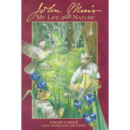John Muir : My Life with Nature (John Muir Physical Therapy Walnut Creek Ca)