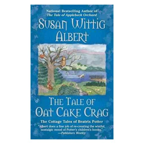 The Tale of Oat Cake Crag: The Cottage Tales of Beatrix Potter