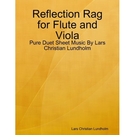Reflection Rag for Flute and Viola - Pure Duet Sheet Music By Lars Christian Lundholm - eBook - Christian Reflection Halloween