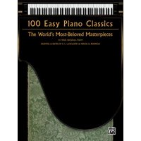 100 Easy Piano Classics : The World's Most-Beloved Masterpieces