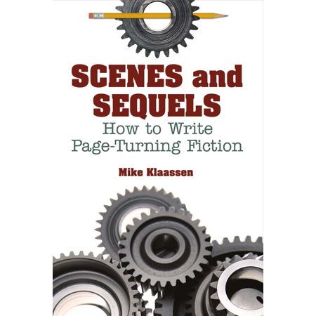 Scenes and Sequels : How to Write Page-Turning
