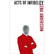Acts of Infidelity : A Novel