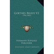 Goethes Briefe V2 : 1796 (1892)