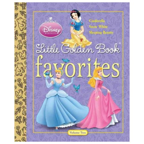 Disney Princess Little Golden Book Favorites: Cinderella, Snow White, Sleeping Beauty