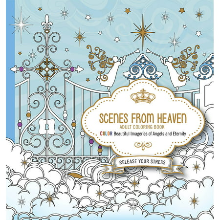 (Scenes from Heaven Adult  Coloring Book : Beautiful Imageries of Angels and Eternity)