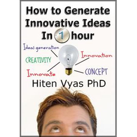 How to Generate Innovative Ideas in 1 hour - eBook (Innovative Costume Ideas)