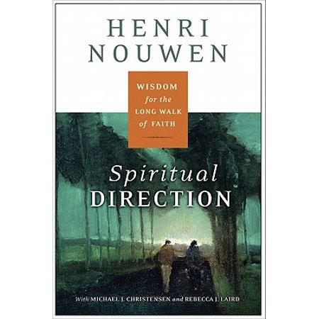 Spiritual Direction : Wisdom for the Long Walk of