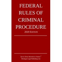 Federal Rules of Criminal Procedure; 2020 Edition (Paperback)