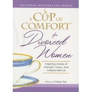 A Cup of Comfort for Divorced Women : Inspiring Stories of Strength, Hope, and Independence