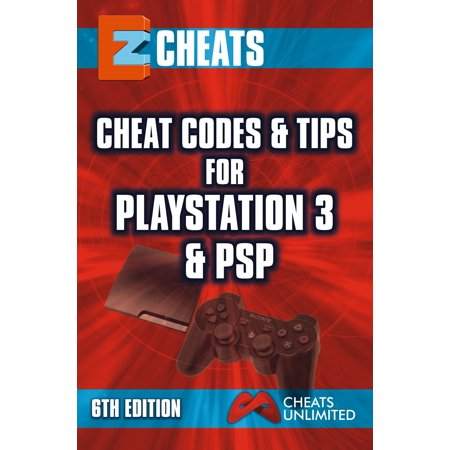 EZ Cheats: Cheat Codes & Tips for PS3 & PSP, 6th Edition -