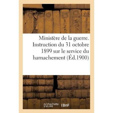 Minist�re de la Guerre. Instruction Du 31 Octobre 1899 Sur Le Service Du Harnachement - Le 31 Octobre Halloween