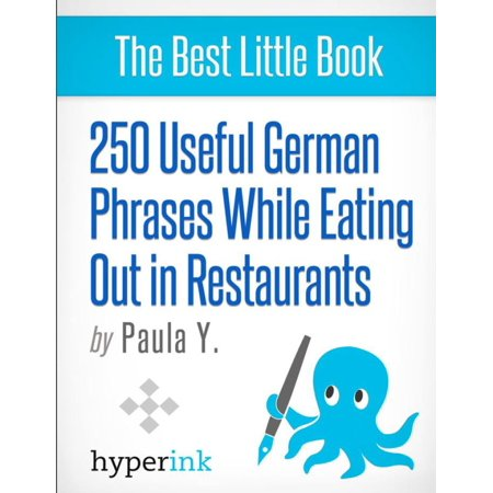 250 Useful German Phrases for Eating Out in Restaurants (German Vocabulary, Usage, and Pronunciation Tips) - eBook](Halloween Phrases In German)