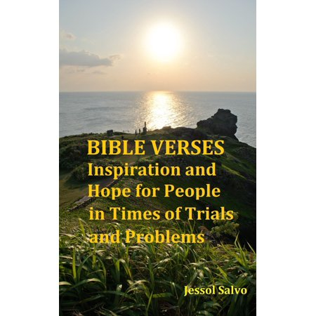 Bible Verses: Inspiration and Hope for People in Times of Trials and Problems - (Bible Verse For Encouragement In Times Of Stress)