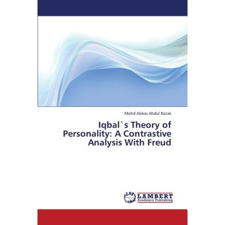 Iqbals Theory of Personality : A Contrastive Analysis with