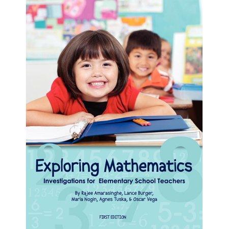 Exploring Mathematics: Investigations for Elementary School Teachers (First Edition) (Mathematics For Elementary School Teachers 4th Edition)