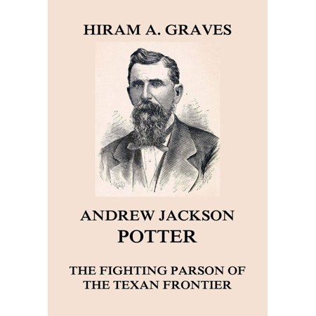 Andrew Jackson Potter - The fighting parson of the Texan frontier - eBook - Frontier Texas Halloween