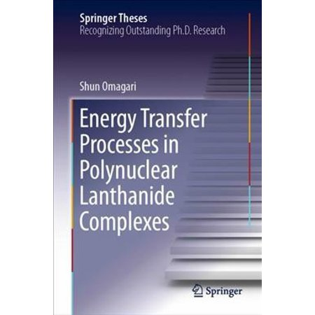 Energy Transfer Processes In Polynuclear Lanthanide Complexes 1st ed. (Best Energy Monitor 2019)