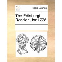 The Edinburgh Rosciad, for 1775.