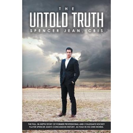 The Untold Truth : The Full in Depth Story of Former Professional and Collegiate Hockey Player Spencer Jean's Concussion History as Told](Hockey Players Halloween)