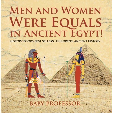 Men and Women Were Equals in Ancient Egypt! History Books Best Sellers | Children's Ancient History - (The Original Egyptians Were Descendants Of Ham)