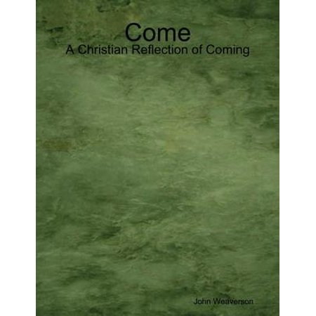 Come - A Christian Reflection of Coming - eBook - Christian Reflection Halloween